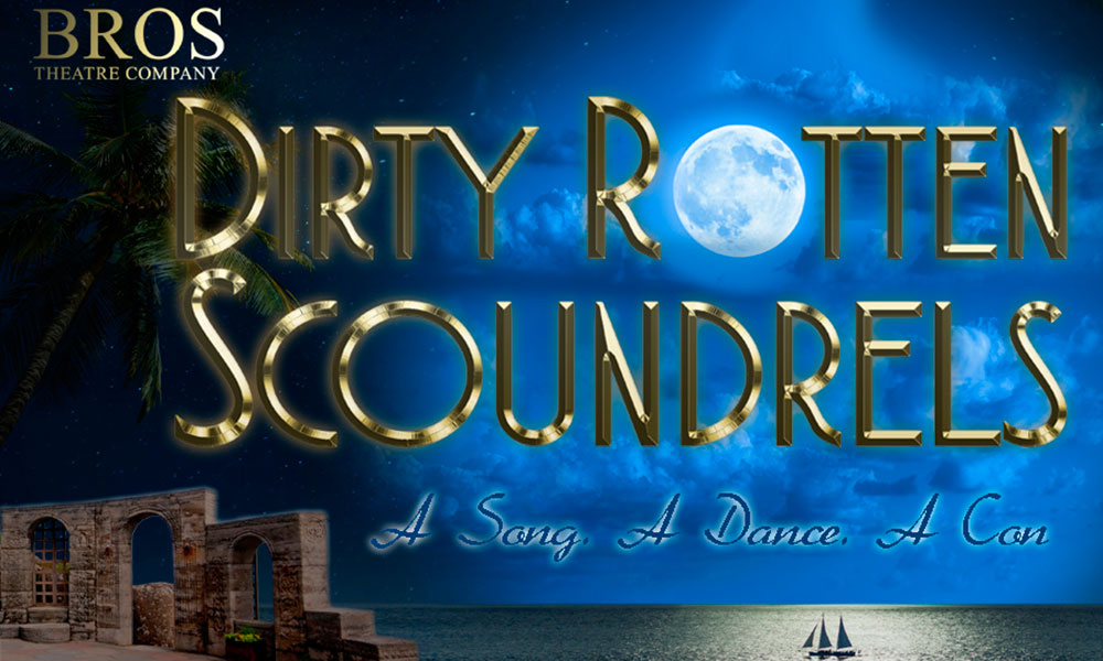 Watch our Dirty Rotten Scoundrels in action